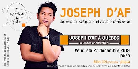 Joseph D'Af à Québec billets