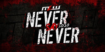 MLW: NEVER SAY NEVER 2020 (Major League Wrestling: