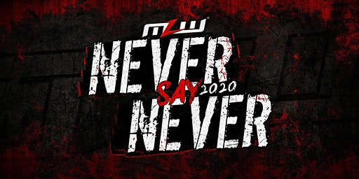 MLW: NEVER SAY NEVER 2020 (Major League Wrestling: FUSION TV taping)