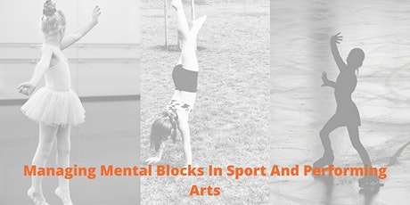 Managing Mental Blocks In Sport And Performing Arts tickets