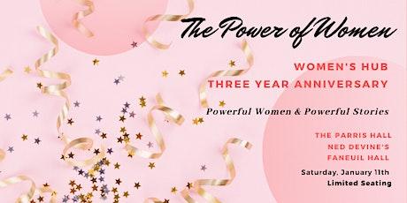 """Women's Hub Three Year Anniversary, """"The Power of Women"""" tickets"""