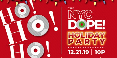The NYC Dope! Holiday Party w/Ciroc, DJ Cosi, Marc Smooth & Guest DJs tickets