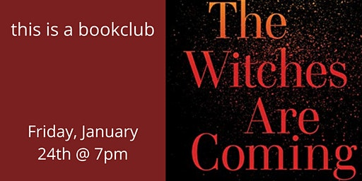 this is a book club: THE WITCHES ARE COMING