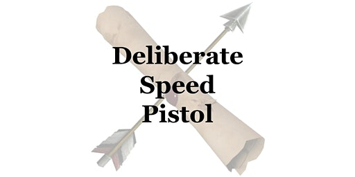 Deliberate Speed Pistol (3/7)
