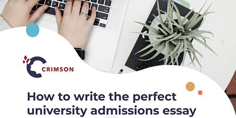 How to Write the Perfect University Admissions Essay tickets