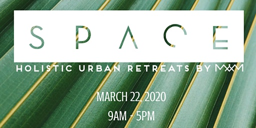 SPACE: A Holistic Urban 1 Day Retreat