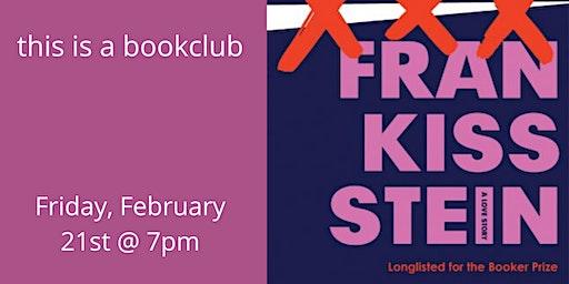 this is a book club: FRANKISSSTEIN
