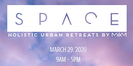 SPACE: A Holistic Urban 1 Day Retreat, Toronto Edition tickets