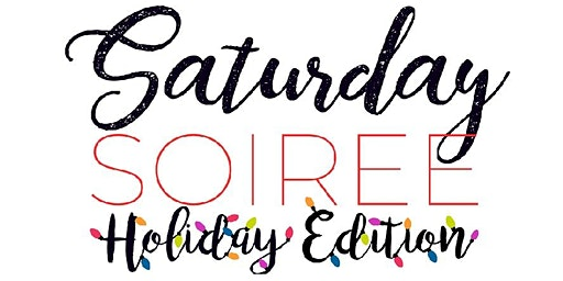 Saturday Soiree: Holiday Edition