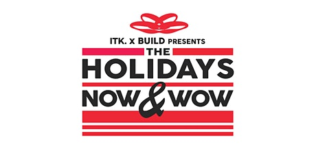 The Holidays Now & Wow tickets