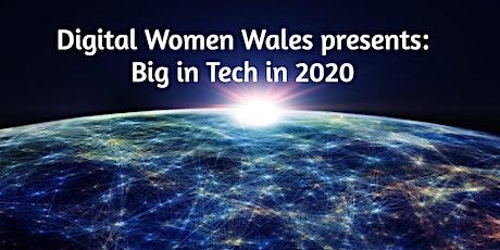 Digital Women Wales presents Big in Tech in 2020 tickets