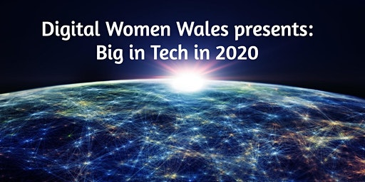 Digital Women Wales presents Big in Tech in 2020