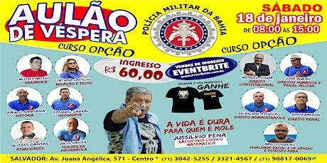 AULÃO DE VÉSPERA - CONCURSO SOLDADO PMBA 2019 ingressos