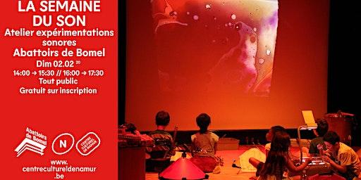 Atelier expérimentations sonores > Semaine du Son à Namur