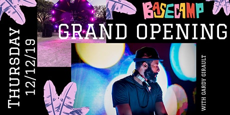 FREE BaseCamp GRAND OPENING with Music by Gardy Girault tickets