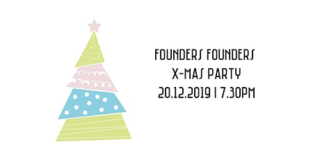 Founders Founders X-mas Party tickets