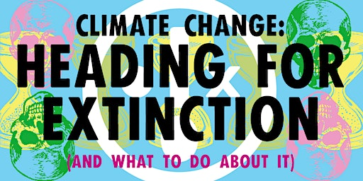 Heading For Extinction - And What to do About it
