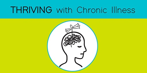 THRIVING with Chronic Illness Support Group