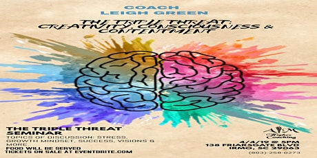 The Triple Threat Seminar Creativity, Consciousness and Contentment tickets