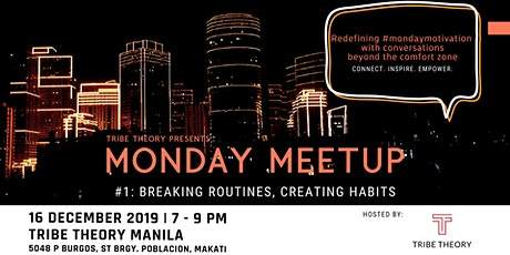 Breaking Routines, Creating Habits: Monday Meetup by Tribe Theory tickets