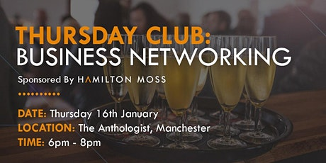 Thursday Club: Business Networking -  Sponsored by Hamilton Moss tickets