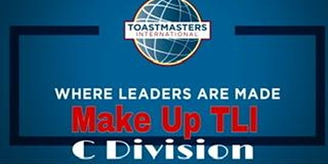 Toastmasters Make up TLI C Division (officers training) tickets