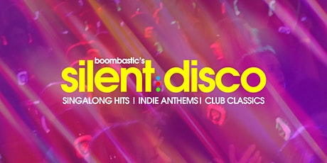 Boombastic's Silent Disco - Greatest Hits! tickets
