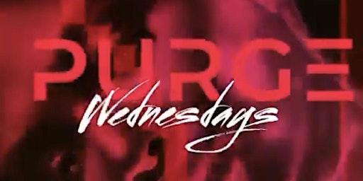 PURGE WEDNESDAYS (EACH & EVERY WEDNESDAY @ REPUBLIC LOUNGE)