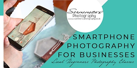 Smartphone Photography for Businesses - February 2020 tickets