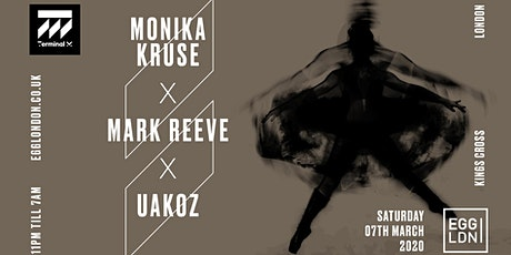 EGG LDN Pres: 20 Years of Terminal M - Monika Kruse, Uakoz, Mark Reeve