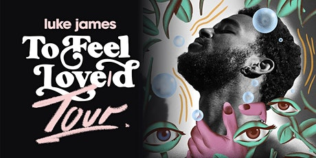 to feel love/d at Union Stage with Luke James tickets