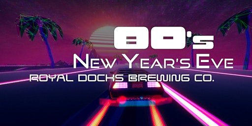 80's New Years Eve Party at The Docks