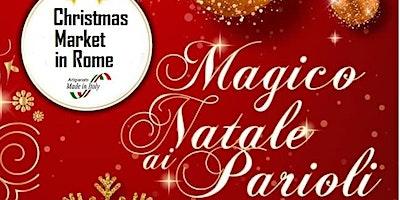 Magico Natale ai Parioli - 3a Edizione  21 e 22 dicembre 2019