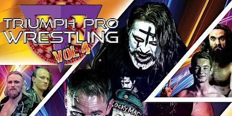 Triumph Pro Wrestling Vol.4 tickets