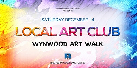 LOCAL ART CLUB | Wynwood Art Walk (Saturday December 14) tickets