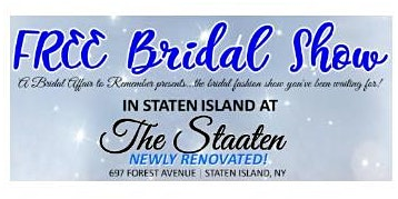 January 22, 2020 Free Bridal Show at The Staaten in Staten Island, NY