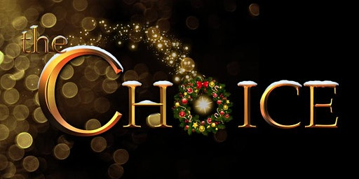 The Choice: A Christmas Celebration of Drama & Music