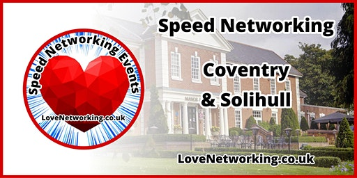 Speed Networking - Coventry and Solihull
