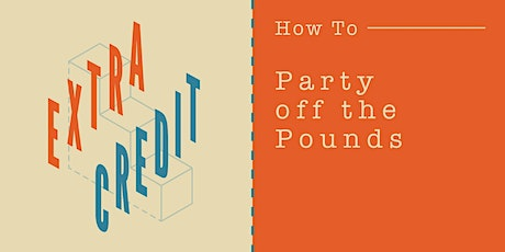 How to Party off the Pounds tickets