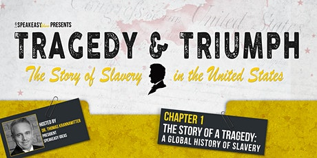 Tragedy & Triumph: The Story of Slavery in The United States - Chapter 1 tickets