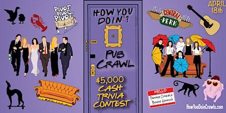 """Dallas - """"How You Doin?"""" Trivia Pub Crawl - $10,000+ IN PRIZES! tickets"""