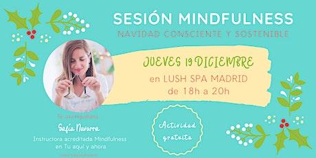 NAVIDAD CONSCIENTE Y SOSTENIBLE - MINDFULNESS en LUSH SPA MADRID entradas