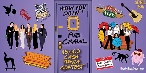 "Des Moines - ""How You Doin?"" Trivia Pub Crawl - $10,000+ IN PRIZES!"