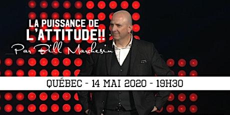 QUÉBEC - La puissance de l'attitude!! 25$ billets