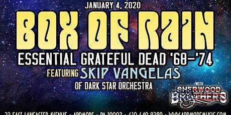 Box Of Rain - Essential Grateful Dead '68-'74 ft. Skip Vangelas (of DSO) tickets