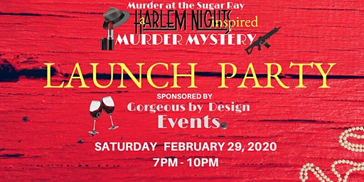 Harlem Nights Murder Mystery LAUNCH PARTY