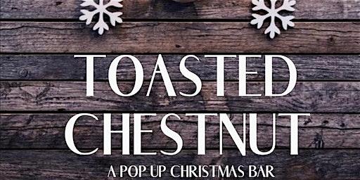 "Toasted Chestnut ""pop up Christmas bar"""