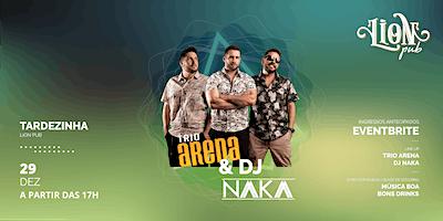 Trio Arena & DJ Naka no Lion PUB