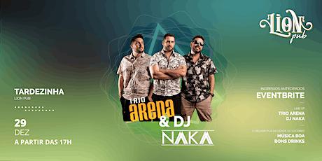 Trio Arena & DJ Naka no Lion PUB ingressos