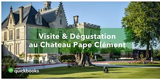 Visite et Dégustation au Chateau Pape Clément